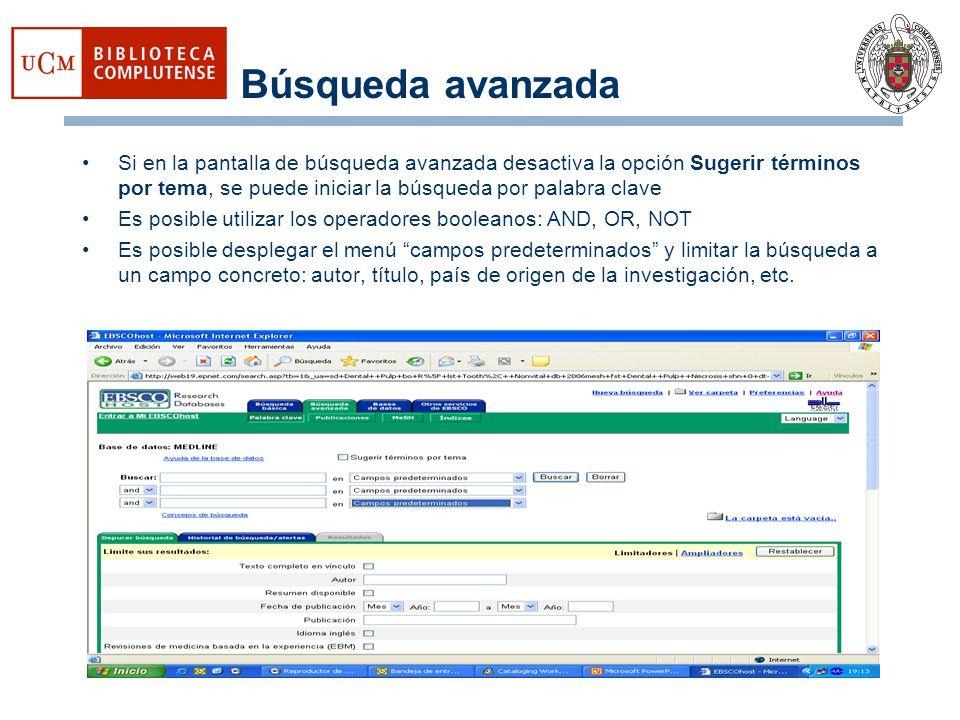 Búsqueda avanzada Si en la pantalla de búsqueda avanzada desactiva la opción Sugerir términos por tema, se puede iniciar la búsqueda por palabra clave