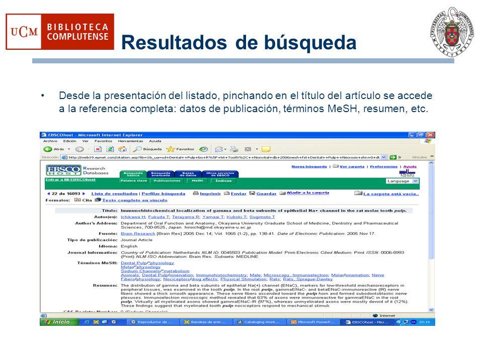 Resultados de búsqueda Desde la presentación del listado, pinchando en el título del artículo se accede a la referencia completa: datos de publicación