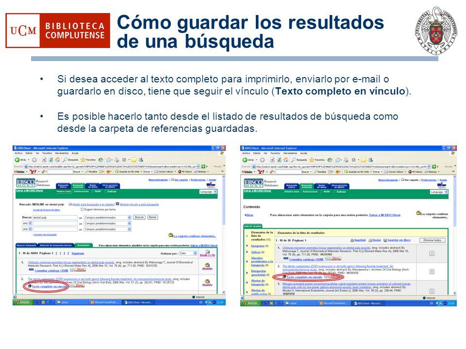 Cómo guardar los resultados de una búsqueda Si desea acceder al texto completo para imprimirlo, enviarlo por e-mail o guardarlo en disco, tiene que se