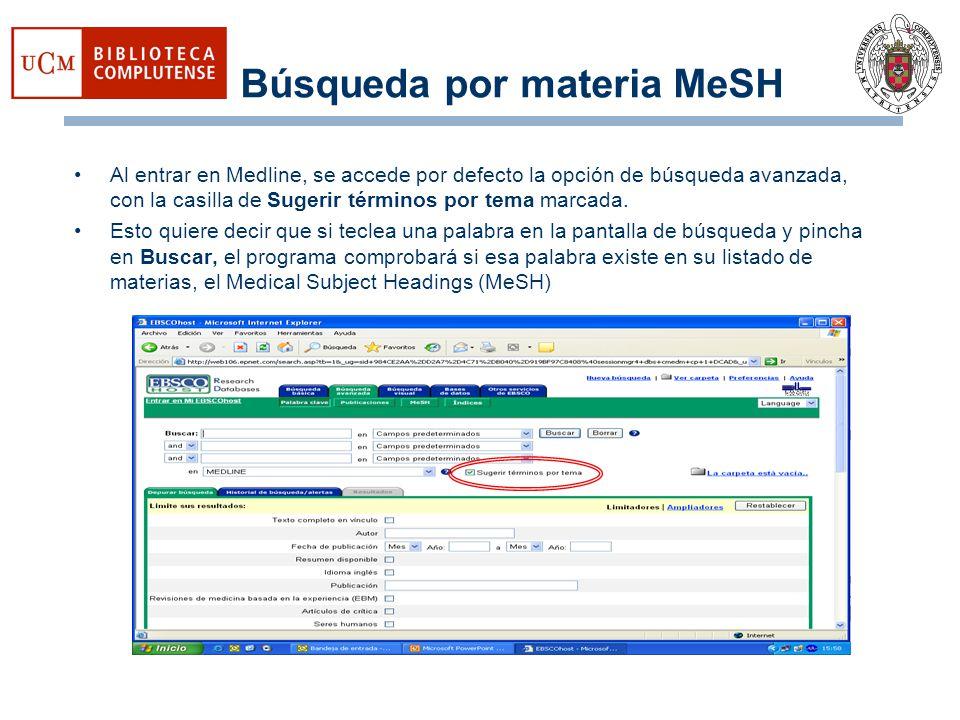 Búsqueda por materia MeSH Al entrar en Medline, se accede por defecto la opción de búsqueda avanzada, con la casilla de Sugerir términos por tema marc