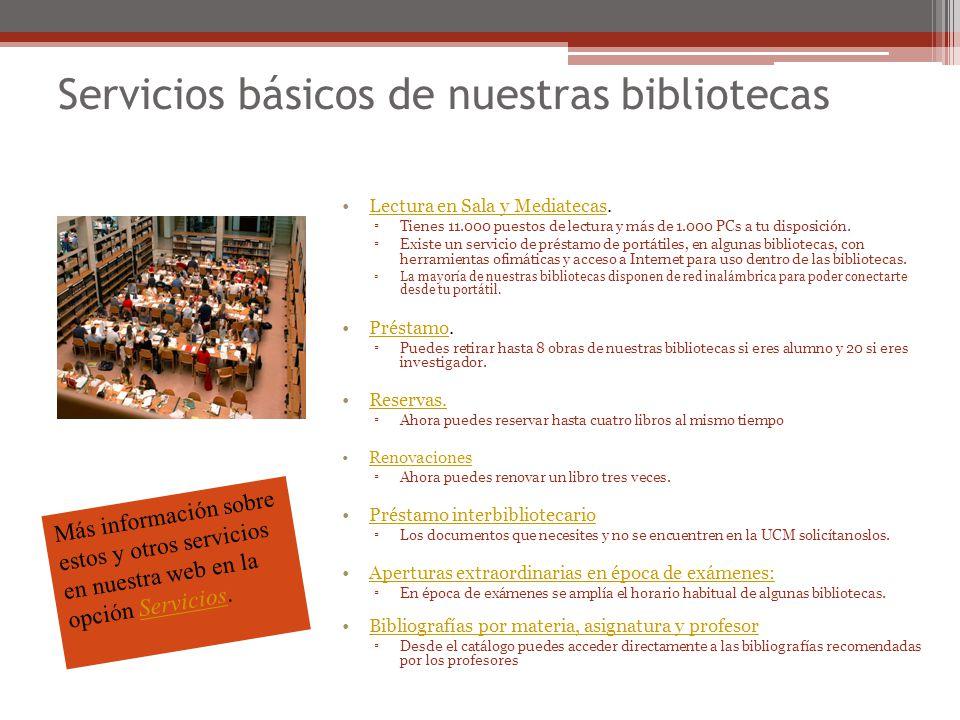 Servicios básicos de nuestras bibliotecas Lectura en Sala y Mediatecas.Lectura en Sala y Mediatecas Tienes 11.000 puestos de lectura y más de 1.000 PC