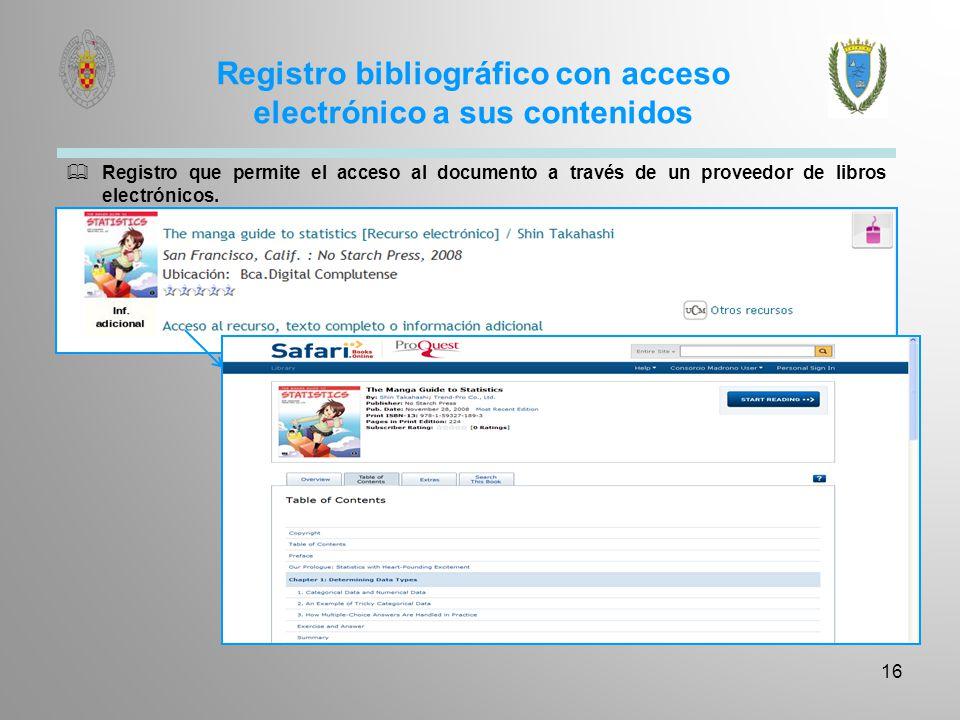 Registro bibliográfico con acceso electrónico a sus contenidos 16 Registro que permite el acceso al documento a través de un proveedor de libros elect
