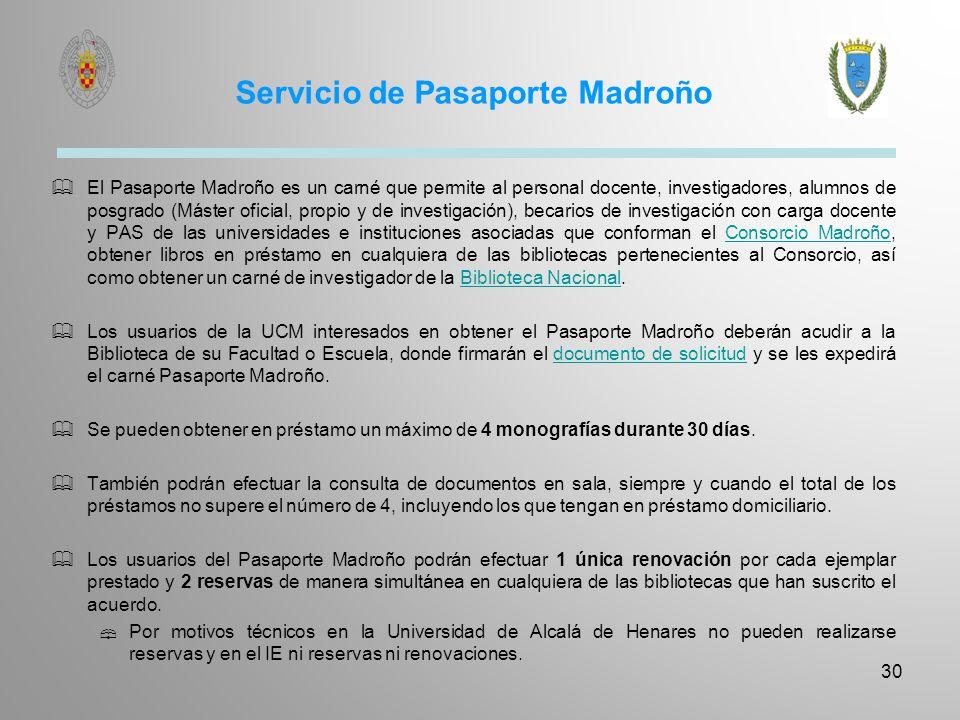 Servicio de Pasaporte Madroño El Pasaporte Madroño es un carné que permite al personal docente, investigadores, alumnos de posgrado (Máster oficial, p