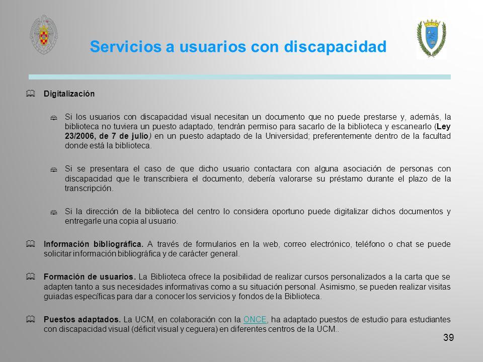 Servicios a usuarios con discapacidad Digitalización Si los usuarios con discapacidad visual necesitan un documento que no puede prestarse y, además,