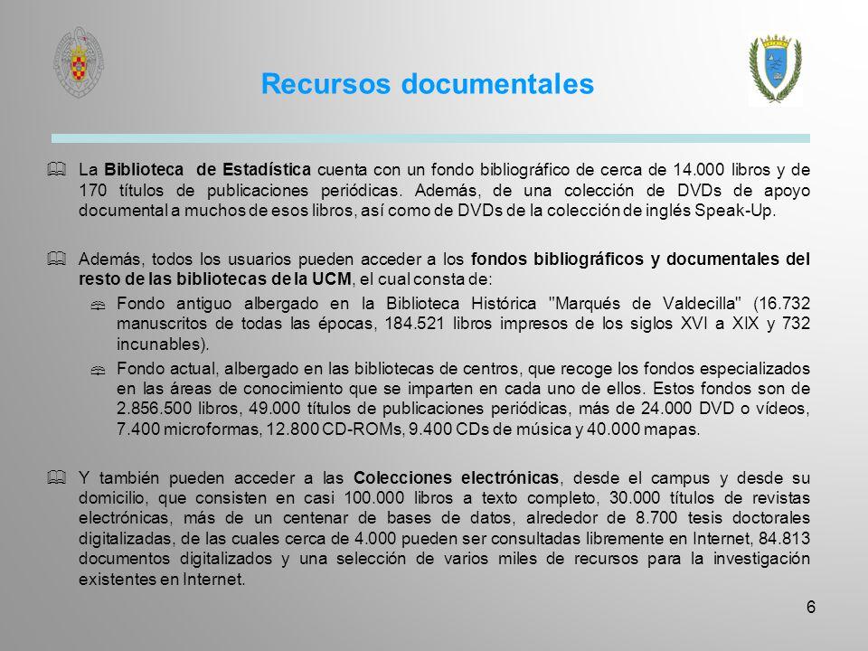 6 Recursos documentales La Biblioteca de Estadística cuenta con un fondo bibliográfico de cerca de 14.000 libros y de 170 títulos de publicaciones per