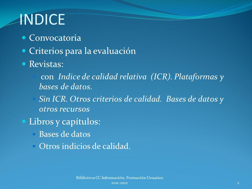 1 Taller sobre Sexenios y Evaluación Investigadora Biblioteca CC. Información 2011-2012