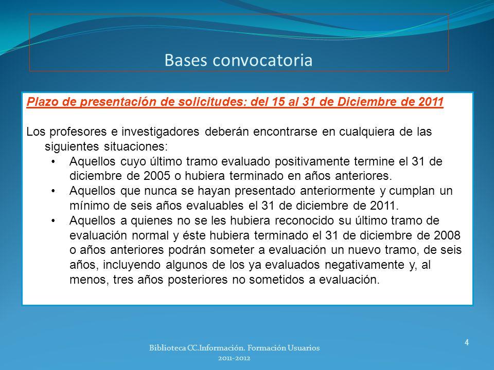 Convocatoria 2011 3 Resolución de 23 de noviembre de 2011Resolución de 23 de noviembre de 2011, de la Presidencia de la Comisión Nacional Evaluadora de la Actividad Investigadora, por la que se establecen los criterios específicos en cada uno de los campos de evaluación.