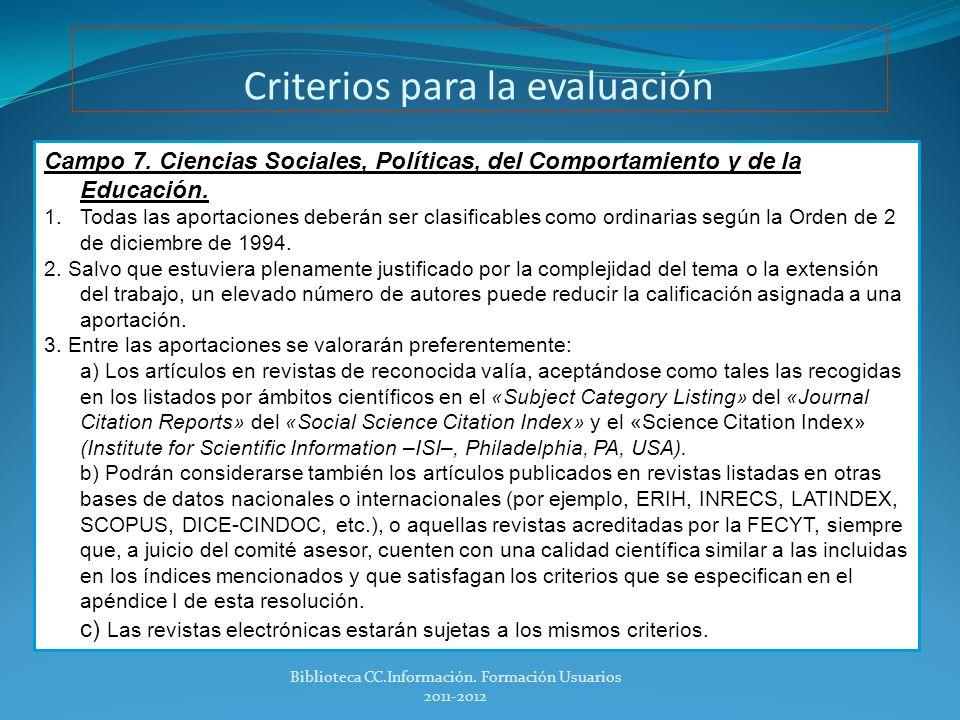 Criterios para la evaluación 6 Para todos los campos: C.