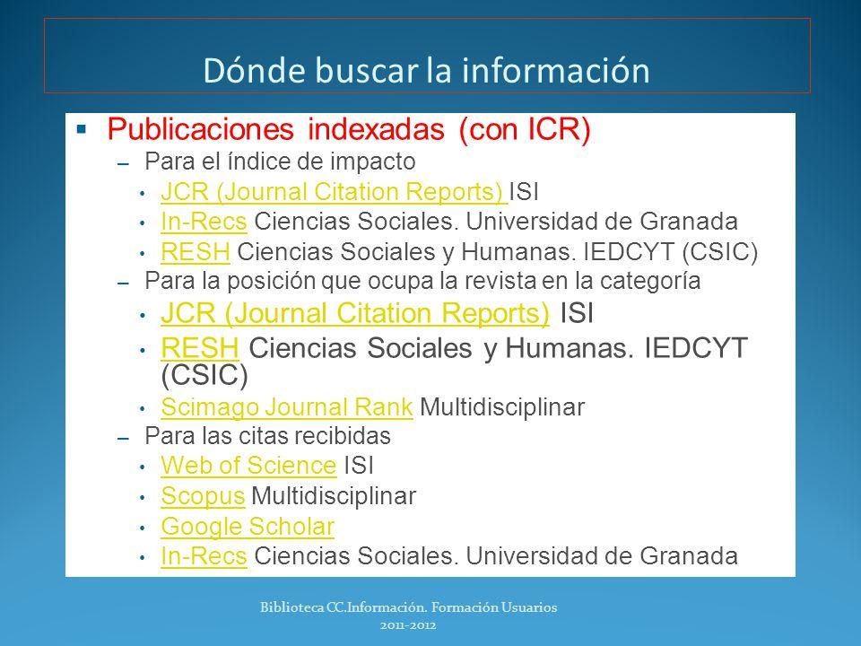 Criterios para la evaluación Biblioteca CC.Información Formación de Usuarios 2011-2012 8 Campo 7.