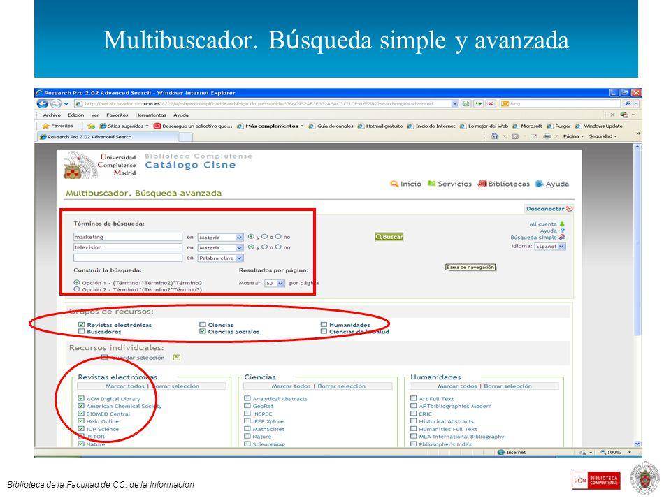 Biblioteca de la Facultad de CC. de la Información Multibuscador. B ú squeda simple y avanzada