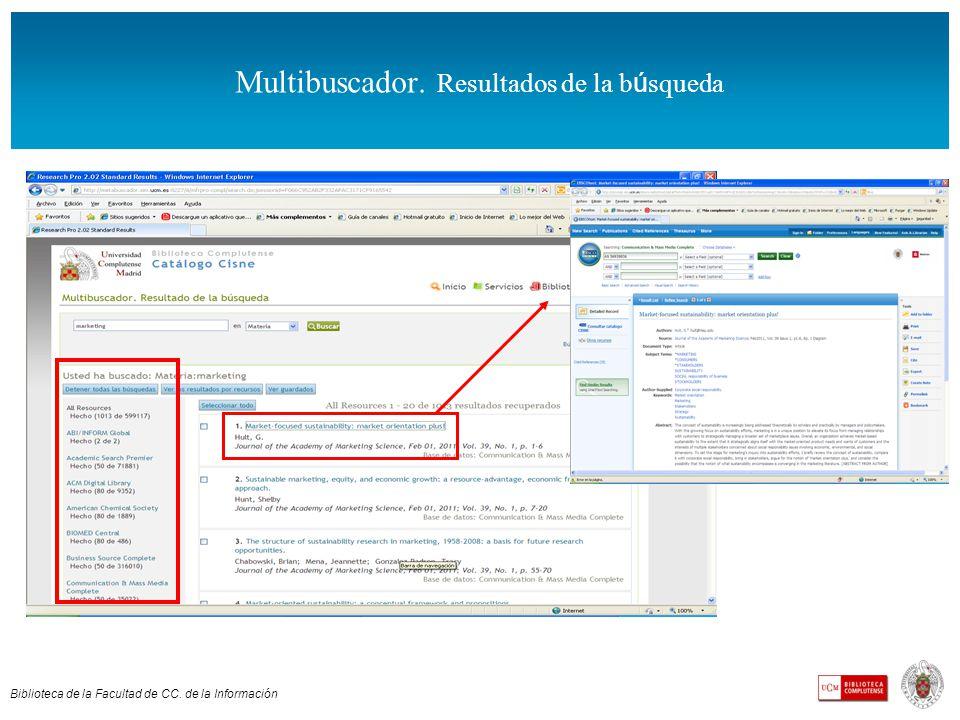 Biblioteca de la Facultad de CC. de la Información Multibuscador. Resultados de la b ú squeda