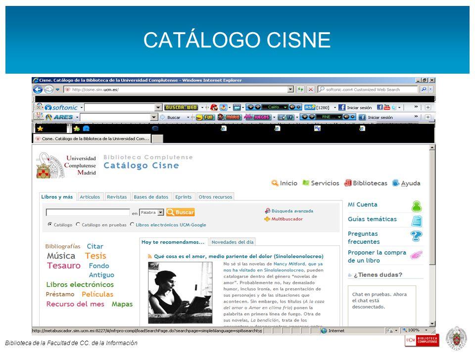 Biblioteca de la Facultad de CC. de la Información CATÁLOGO CISNE