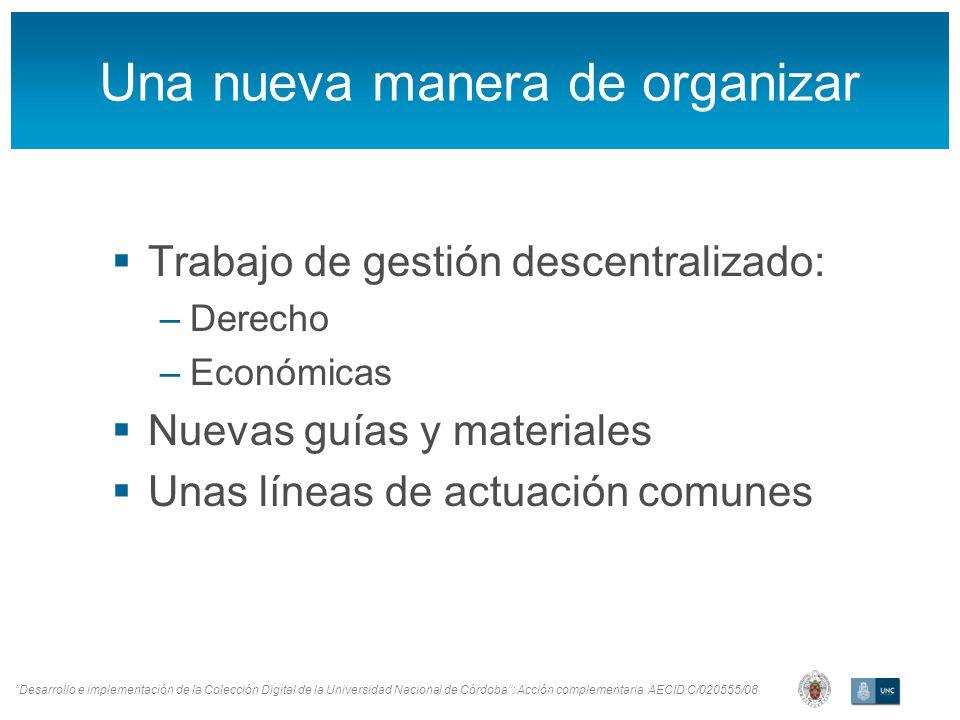 Desarrollo e implementación de la Colección Digital de la Universidad Nacional de Córdoba: Acción complementaria AECID C/020555/08 Una nueva manera de