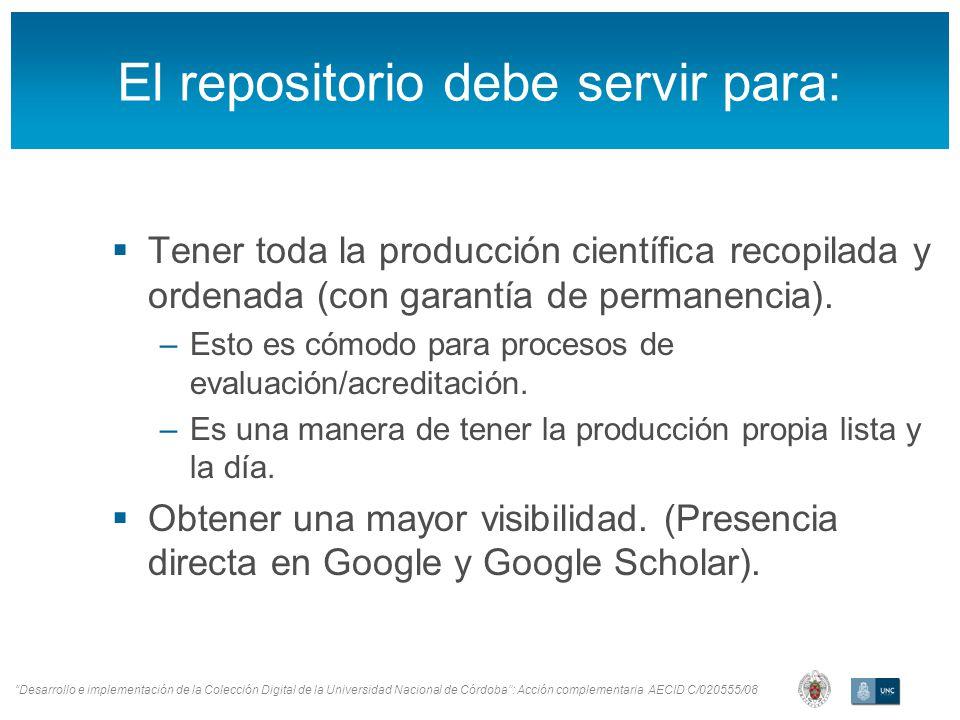 Desarrollo e implementación de la Colección Digital de la Universidad Nacional de Córdoba: Acción complementaria AECID C/020555/08 El repositorio debe