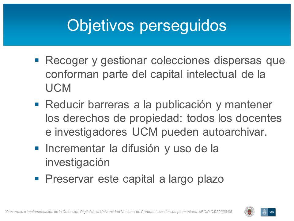Desarrollo e implementación de la Colección Digital de la Universidad Nacional de Córdoba: Acción complementaria AECID C/020555/08 Objetivos perseguid