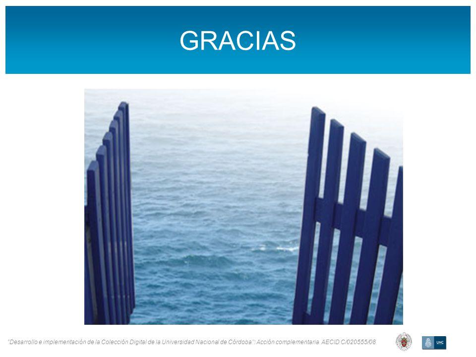 Desarrollo e implementación de la Colección Digital de la Universidad Nacional de Córdoba: Acción complementaria AECID C/020555/08 GRACIAS