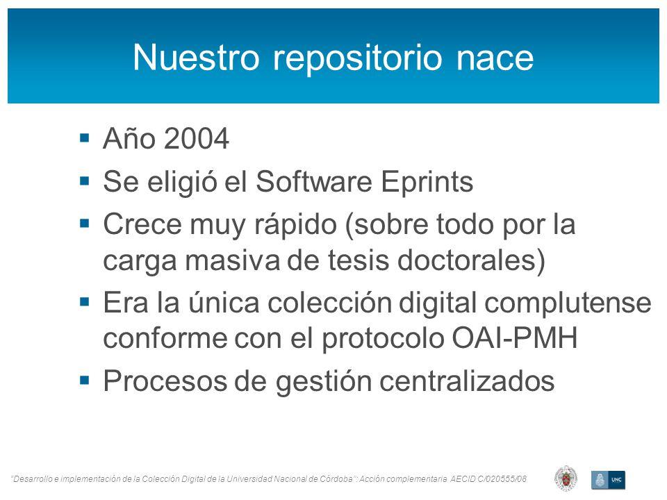 Desarrollo e implementación de la Colección Digital de la Universidad Nacional de Córdoba: Acción complementaria AECID C/020555/08 Nuestro repositorio