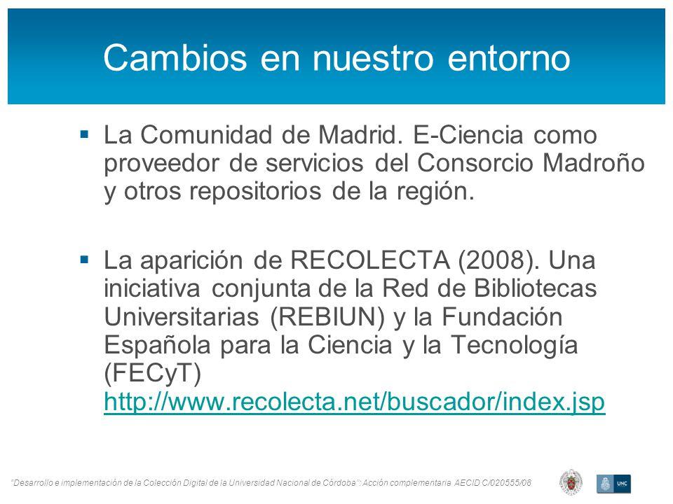 Desarrollo e implementación de la Colección Digital de la Universidad Nacional de Córdoba: Acción complementaria AECID C/020555/08 Cambios en nuestro