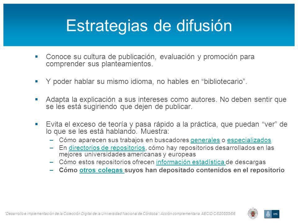Desarrollo e implementación de la Colección Digital de la Universidad Nacional de Córdoba: Acción complementaria AECID C/020555/08 Estrategias de difusión Conoce su cultura de publicación, evaluación y promoción para comprender sus planteamientos.
