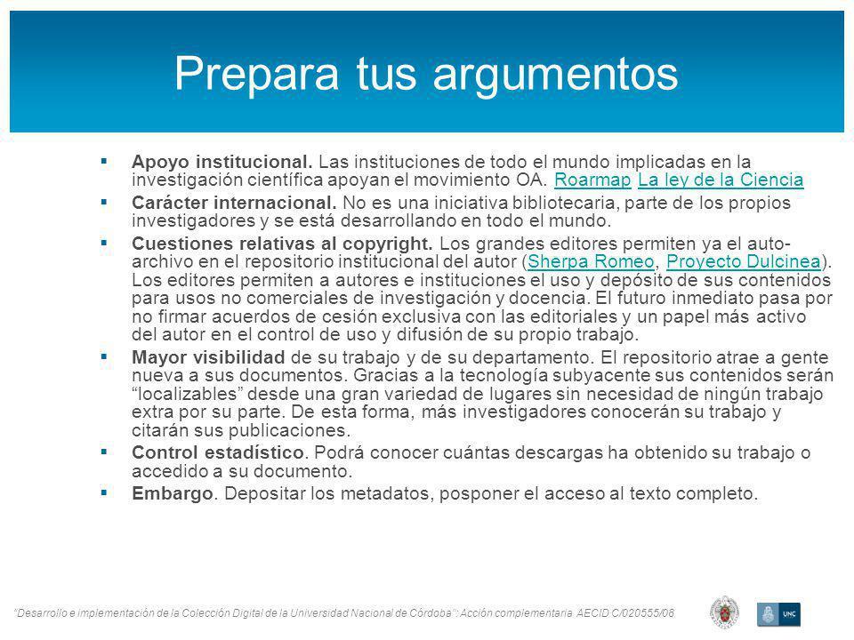 Desarrollo e implementación de la Colección Digital de la Universidad Nacional de Córdoba: Acción complementaria AECID C/020555/08 Prepara tus argumentos Apoyo institucional.