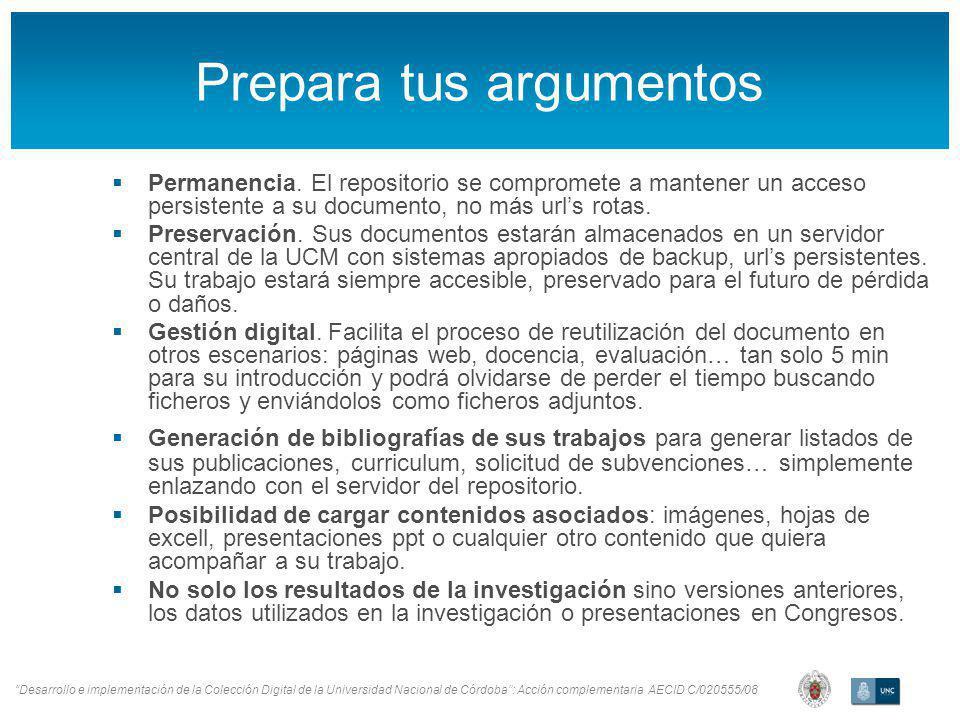 Desarrollo e implementación de la Colección Digital de la Universidad Nacional de Córdoba: Acción complementaria AECID C/020555/08 Prepara tus argumentos Permanencia.