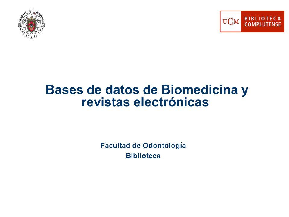 Facultad de Odontología Biblioteca Bases de datos de Biomedicina y revistas electrónicas