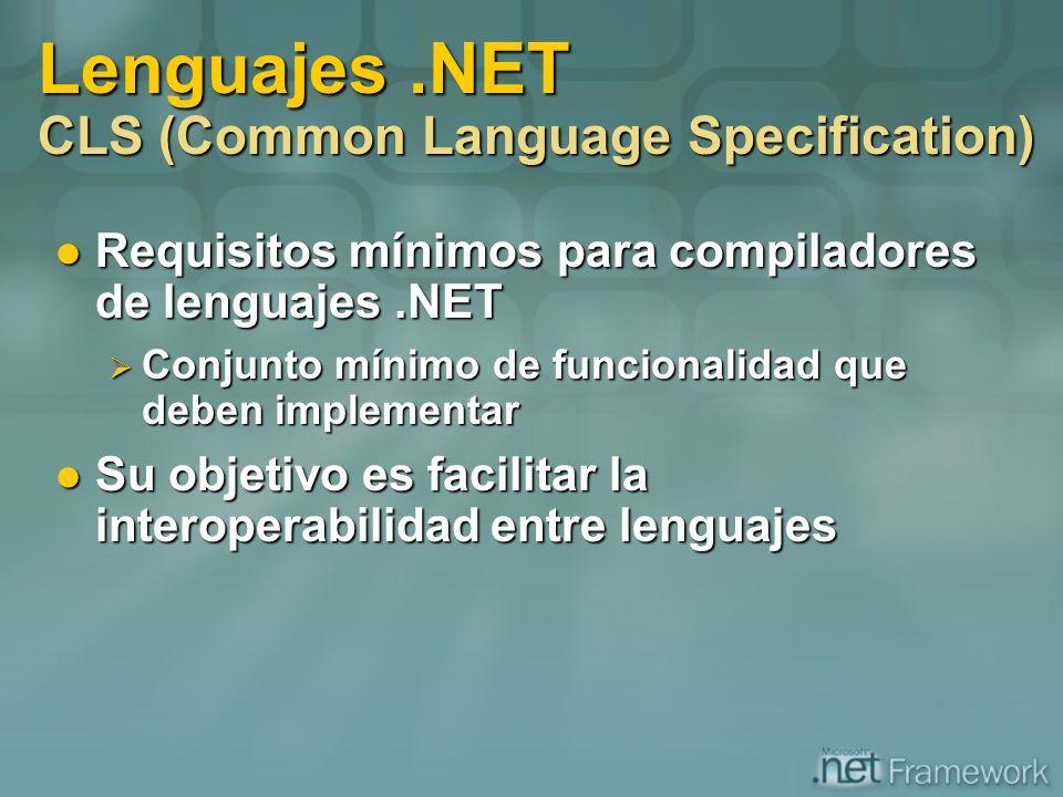 Requisitos mínimos para compiladores de lenguajes.NET Requisitos mínimos para compiladores de lenguajes.NET Conjunto mínimo de funcionalidad que deben