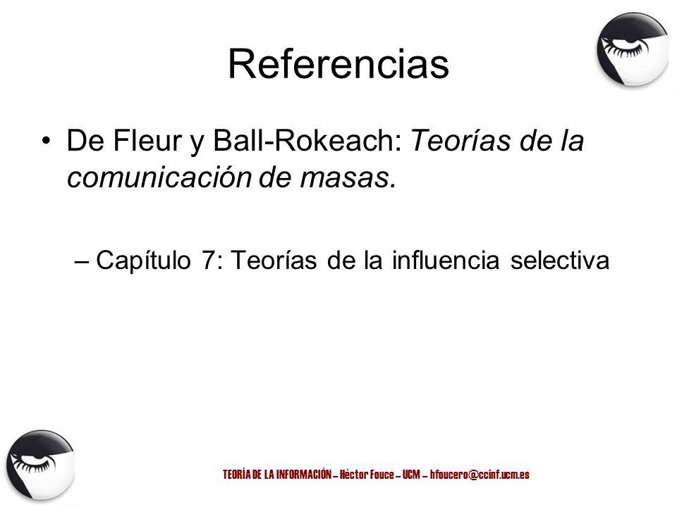 TEORÍA DE LA INFORMACIÓN – Héctor Fouce – UCM – hfoucero@ccinf.ucm.es Recapitulación :la bala mágica Sociedad de masas = individualismo Medios de comunicación: –Modelo E-R –Influencia directa –Propaganda Falta de estudios empíricos