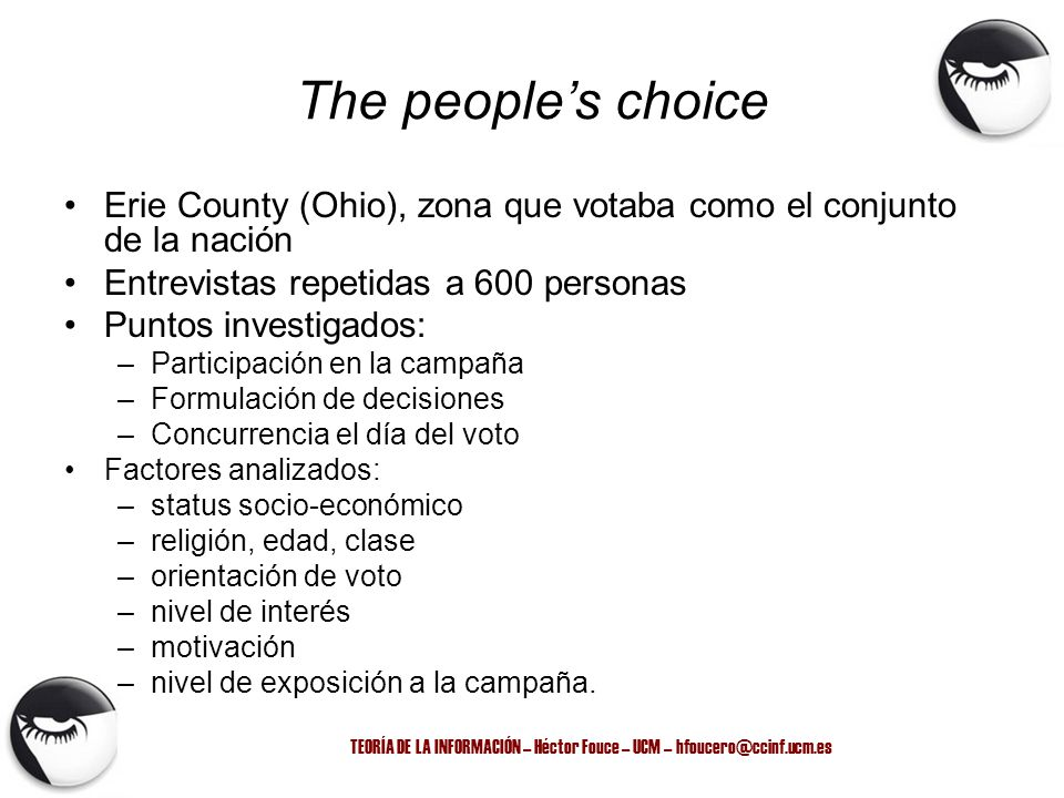 TEORÍA DE LA INFORMACIÓN – Héctor Fouce – UCM – hfoucero@ccinf.ucm.es The peoples choice Erie County (Ohio), zona que votaba como el conjunto de la na