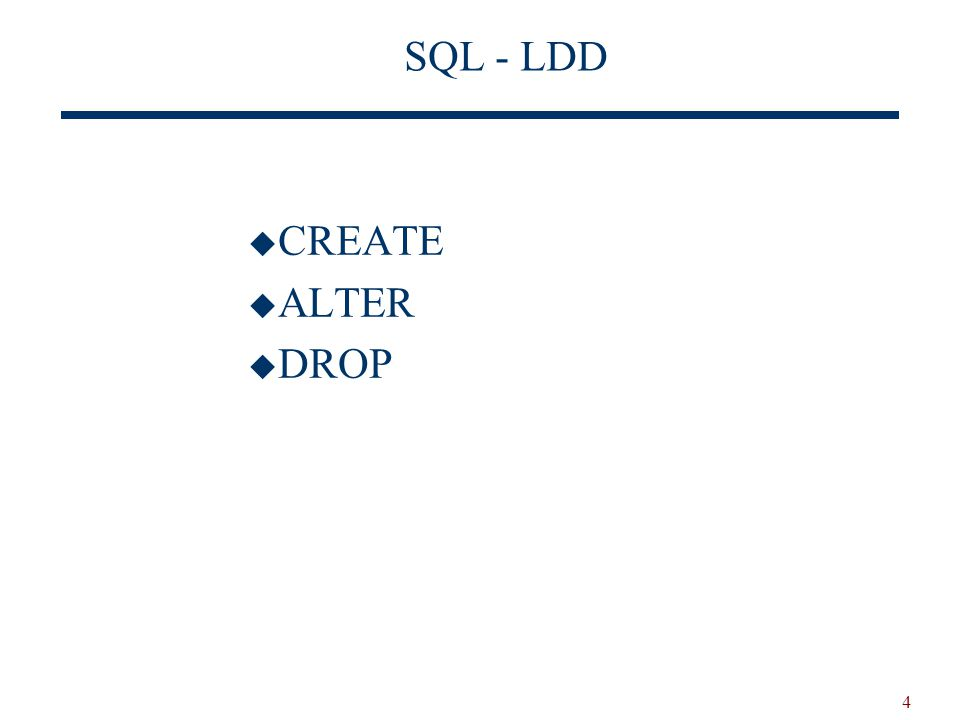 4 SQL - LDD CREATE ALTER DROP