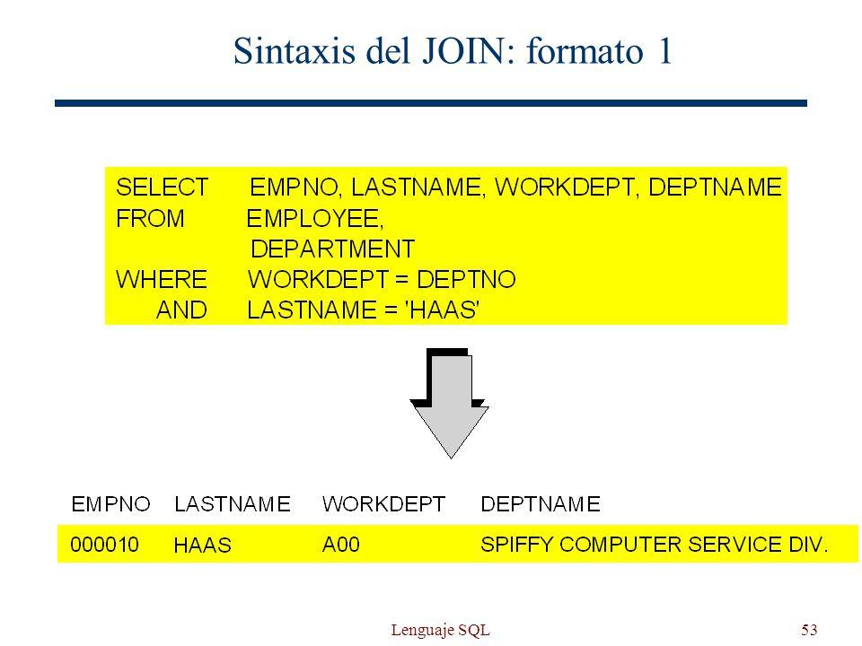 Lenguaje SQL53 Sintaxis del JOIN: formato 1