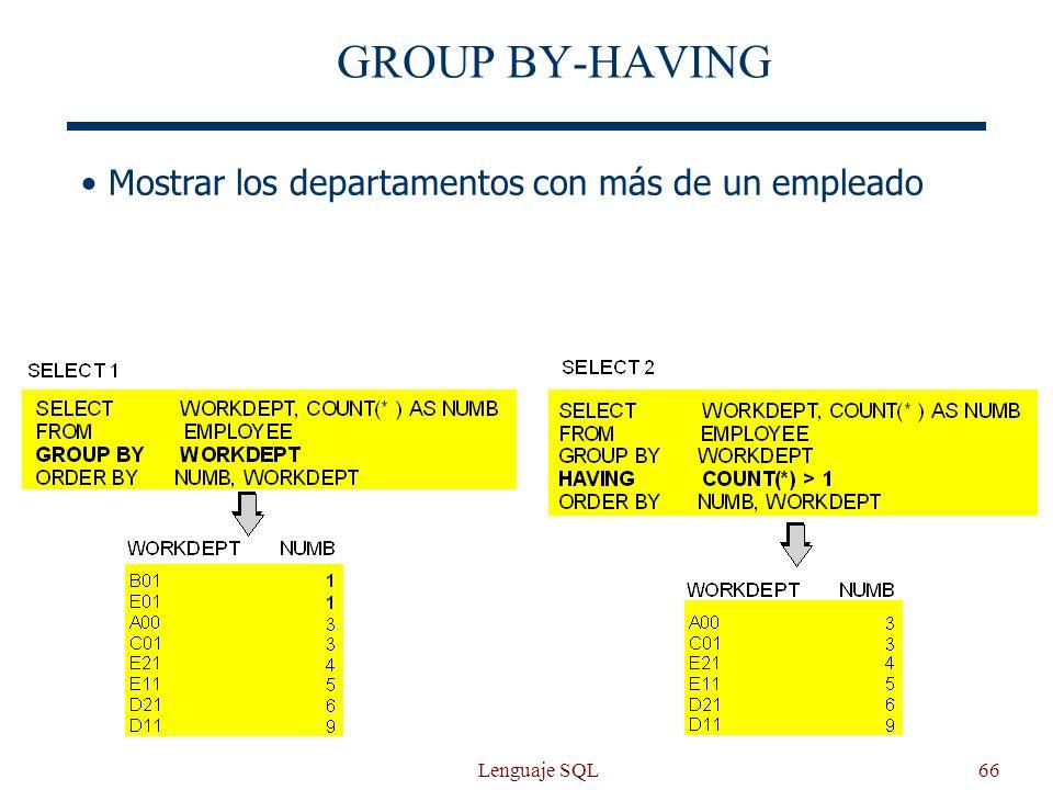 Lenguaje SQL66 GROUP BY-HAVING Mostrar los departamentos con más de un empleado