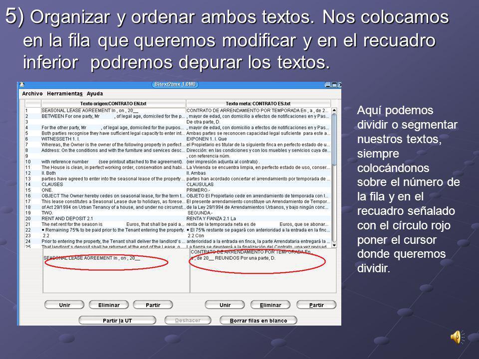4) Si hemos completado bien todos los datos aparecerán los dos textos alineados.