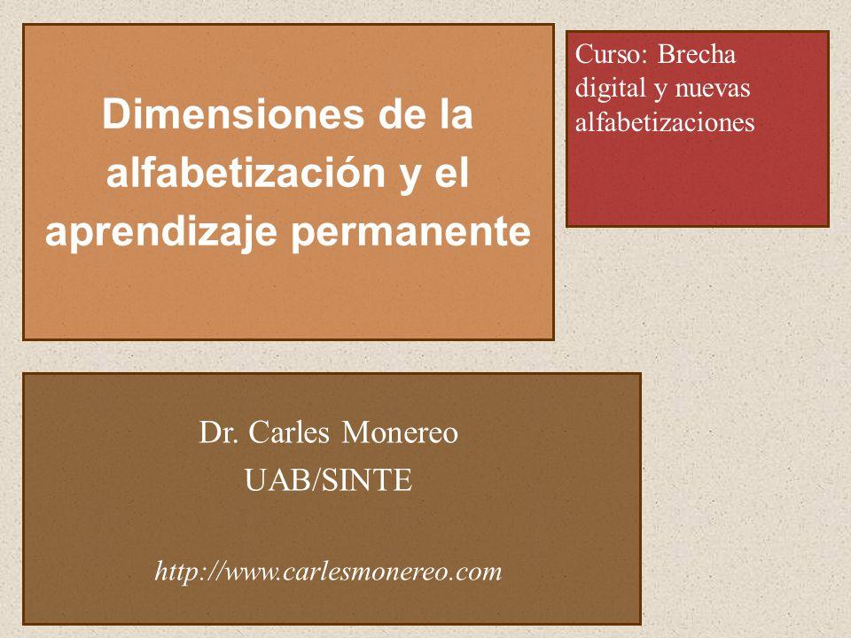 Dimensiones de la alfabetización y el aprendizaje permanente Curso: Brecha digital y nuevas alfabetizaciones Dr.