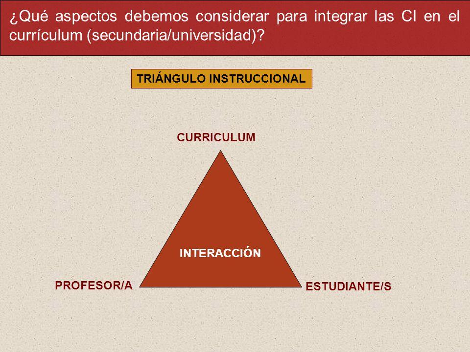 ¿Qué aspectos debemos considerar para integrar las CI en el currículum (secundaria/universidad).