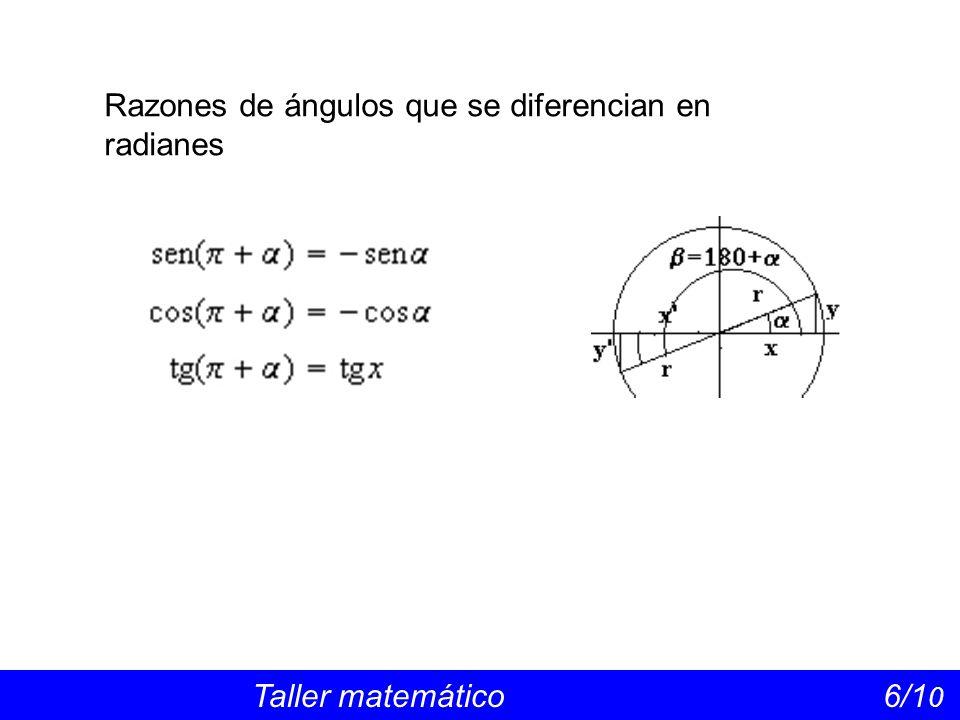Razones de ángulos que se diferencian en radianes Taller matemático 6/1 0