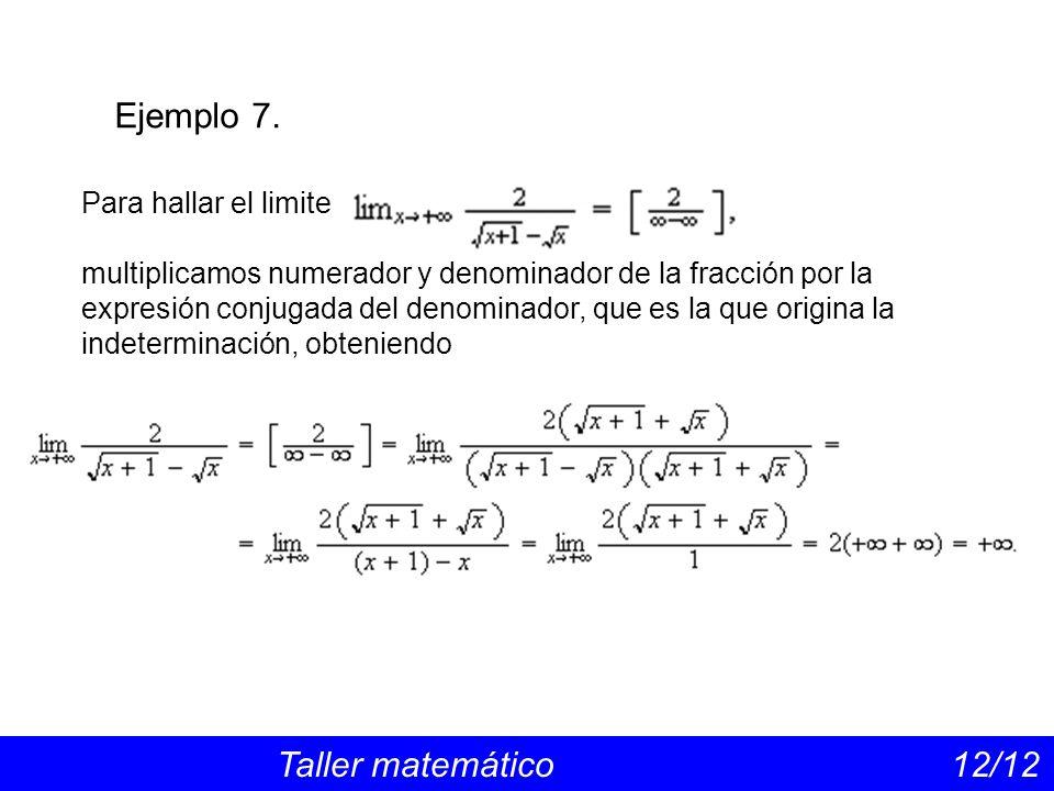 Para hallar el limite multiplicamos numerador y denominador de la fracción por la expresión conjugada del denominador, que es la que origina la indete