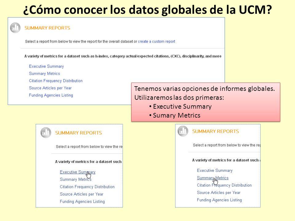 Tenemos varias opciones de informes globales. Utilizaremos las dos primeras: Executive Summary Sumary Metrics Tenemos varias opciones de informes glob