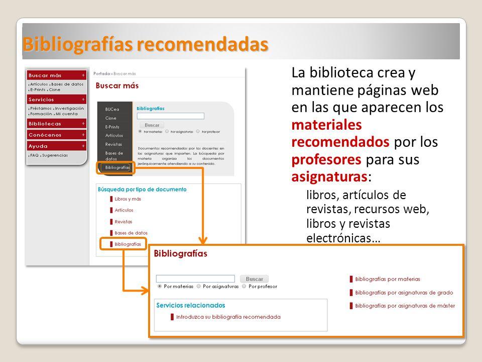 La biblioteca crea y mantiene páginas web en las que aparecen los materiales recomendados por los profesores para sus asignaturas: libros, artículos d