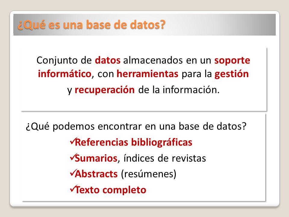 ¿Qué es una base de datos? Conjunto de datos almacenados en un soporte informático, con herramientas para la gestión y recuperación de la información.