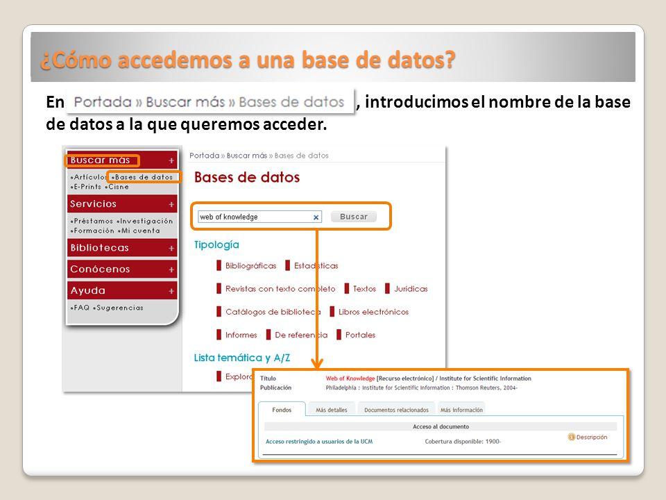 ¿Cómo accedemos a una base de datos? En, introducimos el nombre de la base de datos a la que queremos acceder.