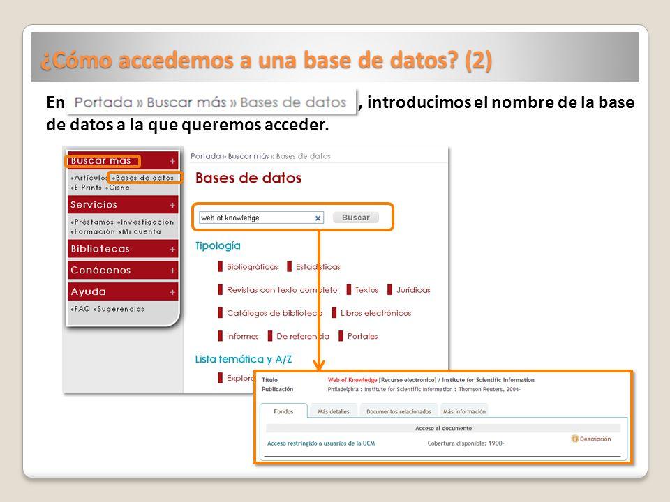¿Cómo accedemos a una base de datos? (2) En, introducimos el nombre de la base de datos a la que queremos acceder.