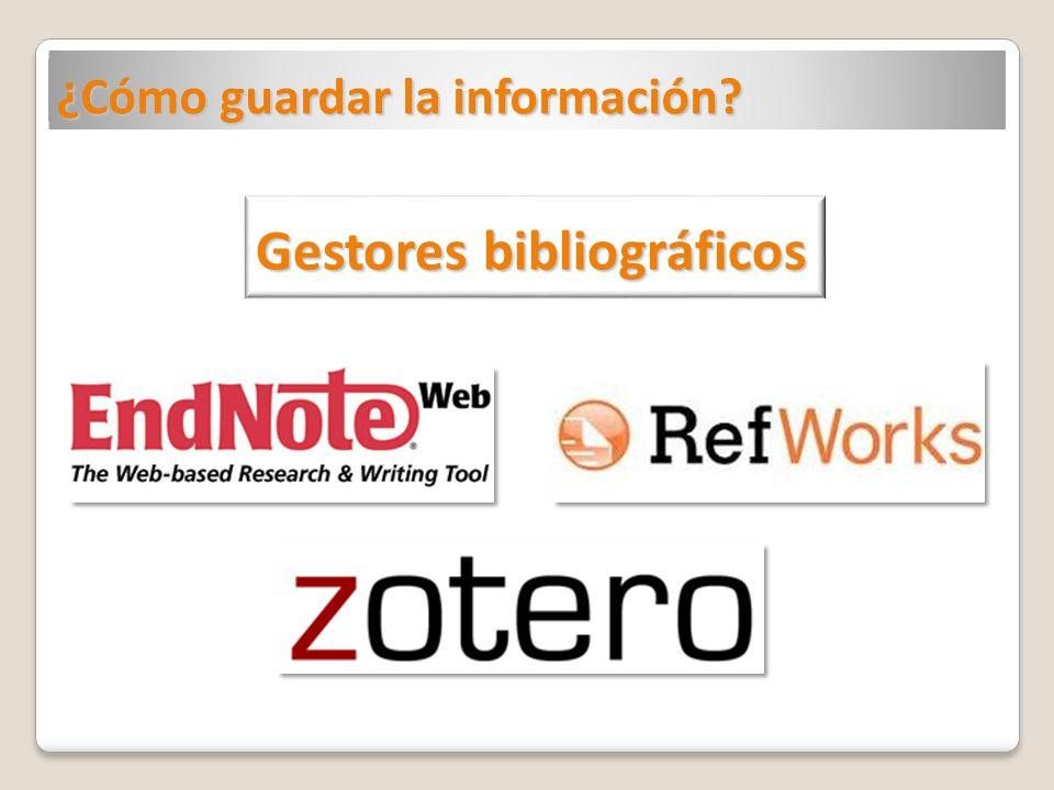 ¿Cómo guardar la información? Gestores bibliográficos