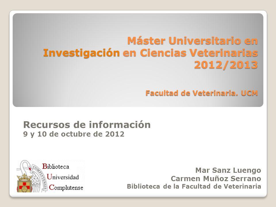Máster Universitario en Investigación en Ciencias Veterinarias 2012/2013 Facultad de Veterinaria.