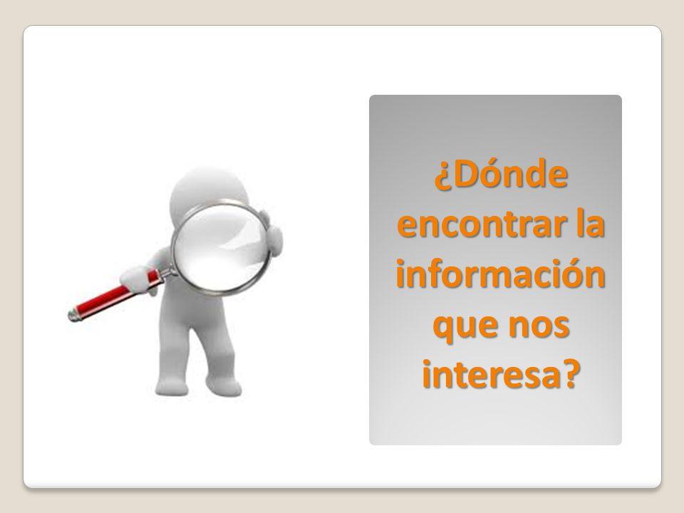 ¿Dónde encontrar la información que nos interesa?