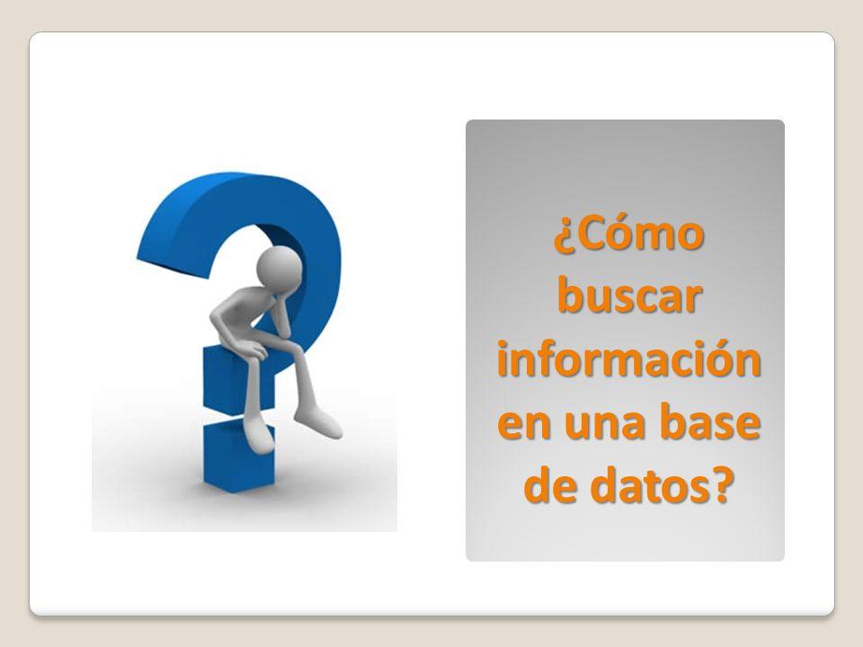¿Cómo buscar información en una base de datos?