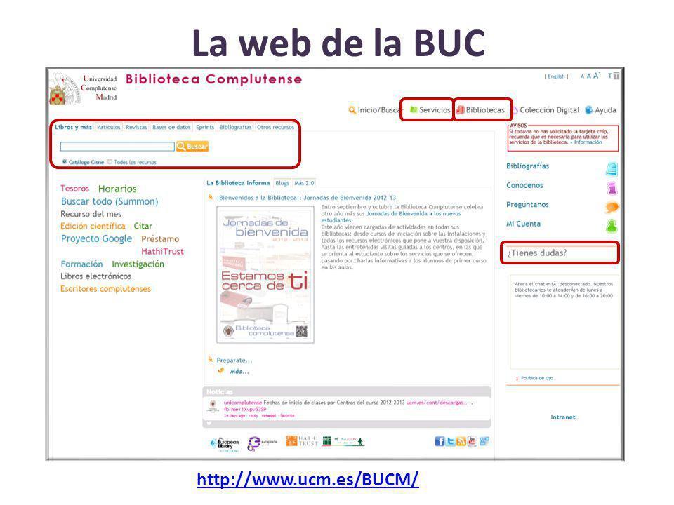 La web de la BUC http://www.ucm.es/BUCM/