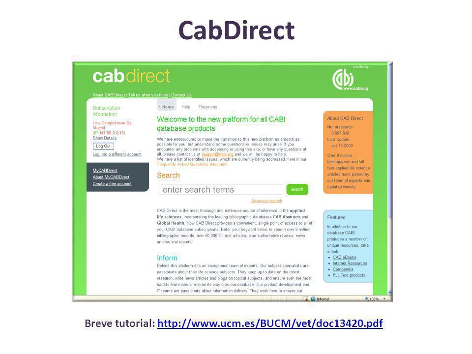 CabDirect Breve tutorial: http://www.ucm.es/BUCM/vet/doc13420.pdfhttp://www.ucm.es/BUCM/vet/doc13420.pdf
