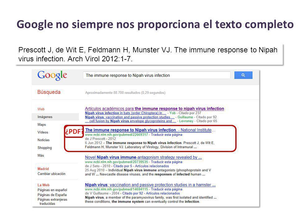 Google no siempre nos proporciona el texto completo Prescott J, de Wit E, Feldmann H, Munster VJ.