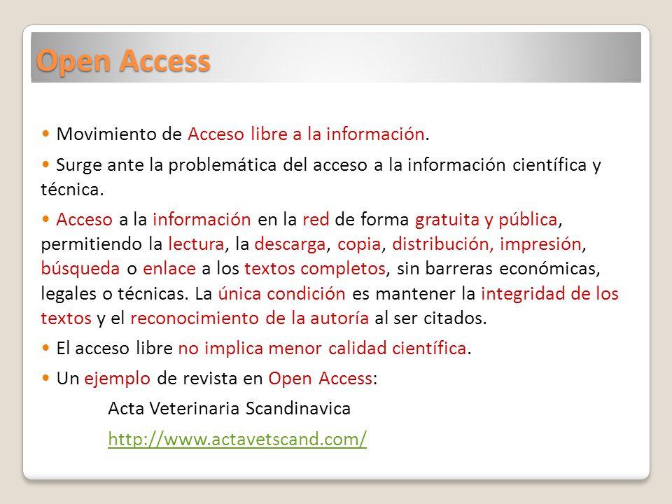 Movimiento de Acceso libre a la información. Surge ante la problemática del acceso a la información científica y técnica. Acceso a la información en l